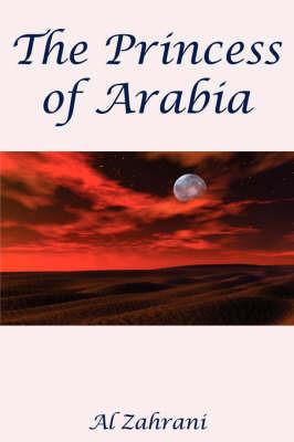 The Princess of Arabia by Al Zahrani