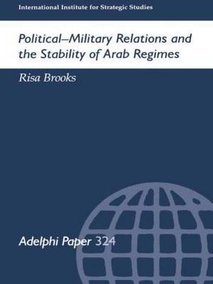 Political-Military Relations and the Stability of Arab Regimes by Risa Brooks image