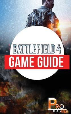 Battlefield 4 Game Guide by Pro Gamer image