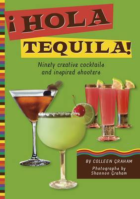Hola Tequila ! by Colleen Graham