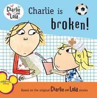 Charlie Is Broken! by Lauren Child