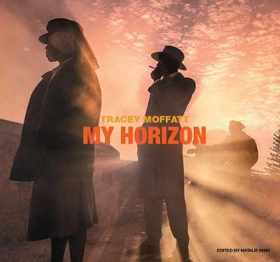 Tracey Moffatt My Horizon by Ed. by Natalie King