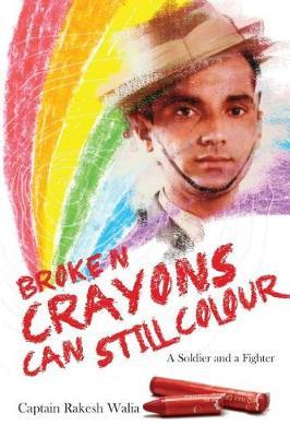 Broken Crayons Can Still Colour by Captain Rakesh Walia image