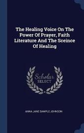 The Healing Voice on the Power of Prayer, Faith Literature and the Sceince of Healing image