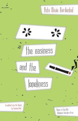 The Easiness And The Loneliness by Asta Olivia Nordenhof