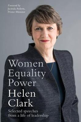 Women, Equality, Power by Helen Clark