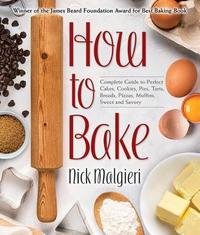 How to Bake by Nick Malgieri