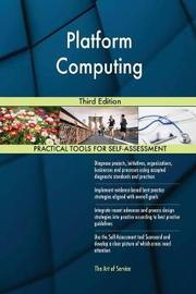 Platform Computing Third Edition by Gerardus Blokdyk