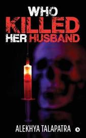 Who Killed Her Husband by Alekhya Talapatra image