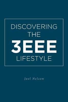 Discovering the 3EEE Lifestyle by Joel Nelson image
