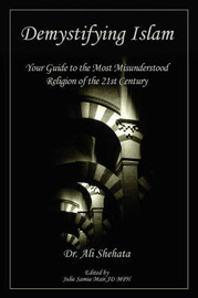 Demystifying Islam by Ali Shehata
