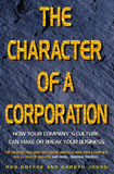 The Character of a Corporation: How Your Company's Culture Can Make or Break Your Business by Robert Goffee