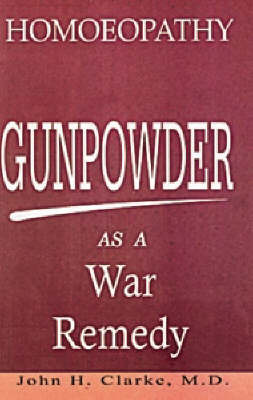 Gunpowder as a War Remedy by J.H. Clarke image