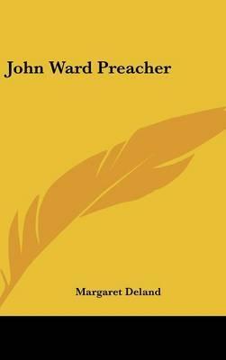John Ward Preacher by Margaret Deland image