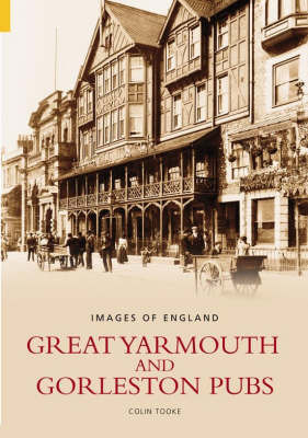 Great Yarmouth and Gorleston Pubs by Colin Tooke