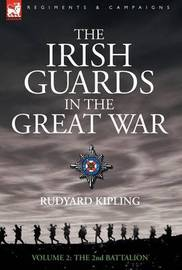 The Irish Guards in the Great War - volume 2 - The Second Battalion by Rudyard Kipling