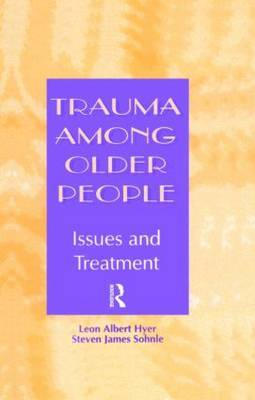 Trauma Among Older People by Leon Albert Hyer