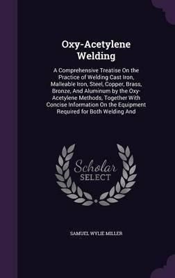 Oxy-Acetylene Welding by Samuel Wylie Miller