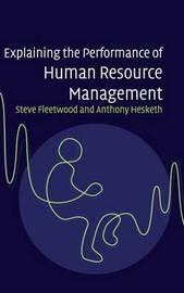 Explaining the Performance of Human Resource Management by Steve Fleetwood