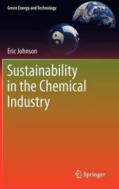 Sustainability in the Chemical Industry by Eric Johnson