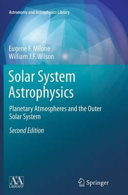 Solar System Astrophysics by Eugene F Milone