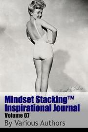 Mindset Stackingtm Inspirational Journal Volume07 by Robert C. Worstell
