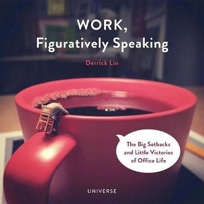 Work, Figuratively Speaking by Derrick Lin