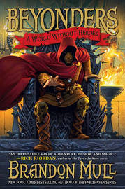 A World Without Heroes (Beyonders #1) by Brandon Mull