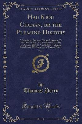 Hau Kiou Choaan, or the Pleasing History, Vol. 3 by Thomas Percy