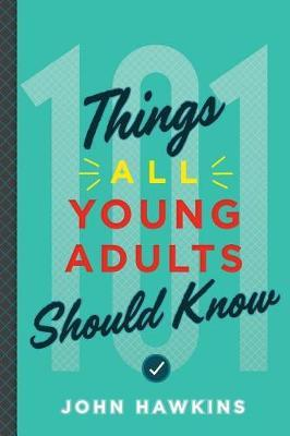 101 Things All Young Adults Should Know by John Hawkins image
