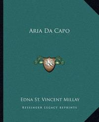 Aria Da Capo by Edna St.Vincent Millay