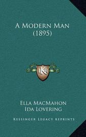 A Modern Man (1895) by Ella Macmahon