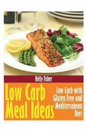 Low Carb Meal Ideas by Kelly Fisher