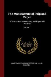 The Manufacture of Pulp and Paper image