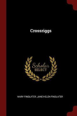 Crossriggs by Mary Findlater image