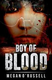 Boy of Blood by Megan O'Russell