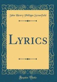 Lyrics (Classic Reprint) by John Henry Philipps Scourfield image