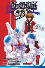 YU-GI-OH!: GX, Vol. 1 by Naoyuki Kageyama