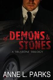 Of Demons & Stones by Anne L Parks