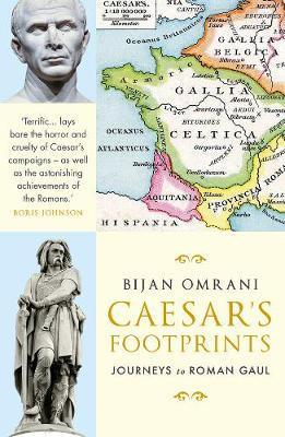 Caesar's Footprints by Bijan Omrani
