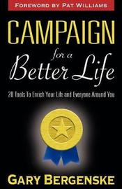 Campaign For A Better Life by Gary Bergenske