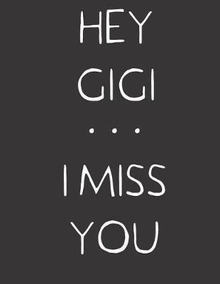 Hey Gigi - I Miss You by Hope Noble