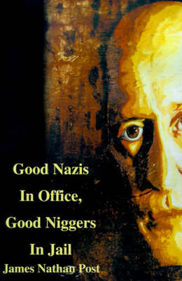 Good Nazis in Office, Good Nigger in Jail image