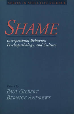 Shame: Interpersonal Behavior, Psychopathology, and Culture by Paul Gilbert image
