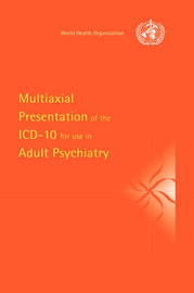 Multiaxial Presentation of the ICD-10 for Use in Adult Psychiatry by World Health Organization(WHO)