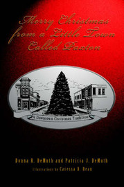 Merry Christmas from a Little Town Called Paxton by Donna R. DeMuth
