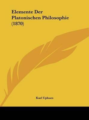 Elemente Der Platonischen Philosophie (1870) by Karl Uphues image