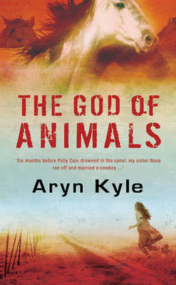 The God of Animals by Aryn Kyle