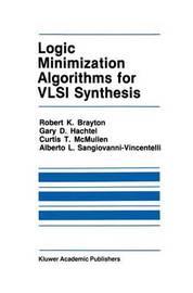 Logic Minimization Algorithms for VLSI Synthesis by Robert K Brayton