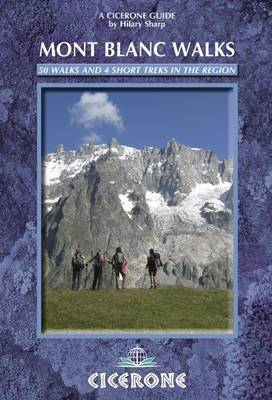 Mont Blanc Walks: 50 Walks and 4 Short Treks by Hilary Sharp image